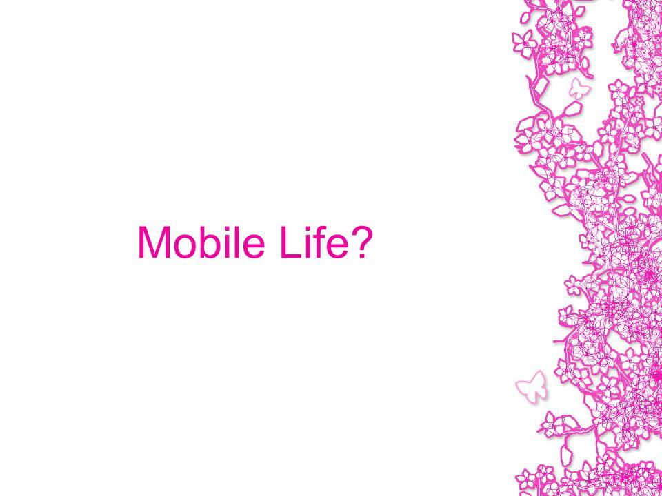 Mobile Life?
