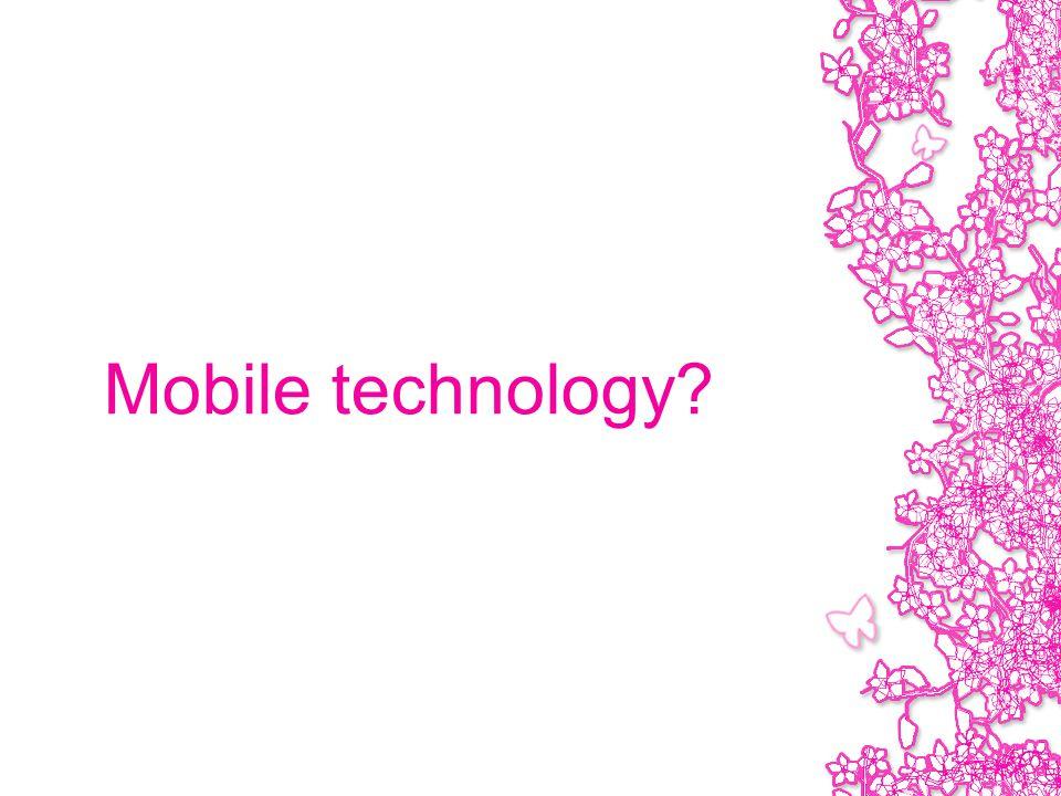 Mobile technology?