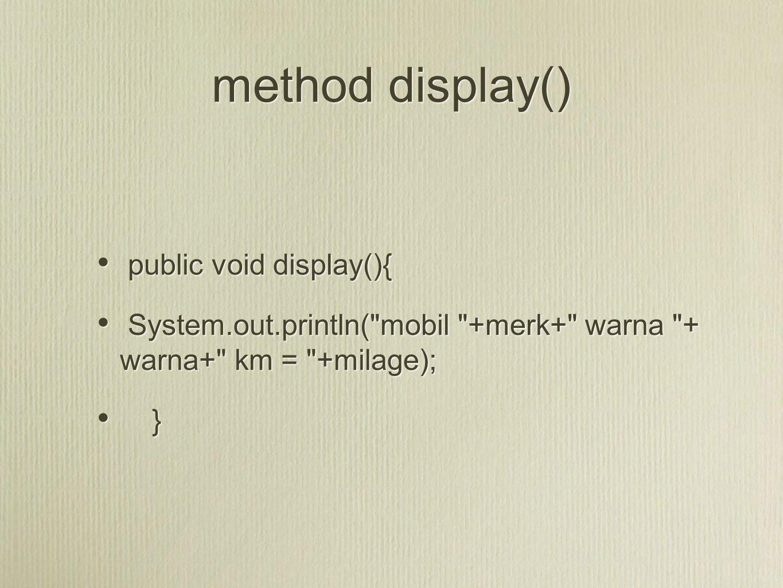 method display() public void display(){ System.out.println(