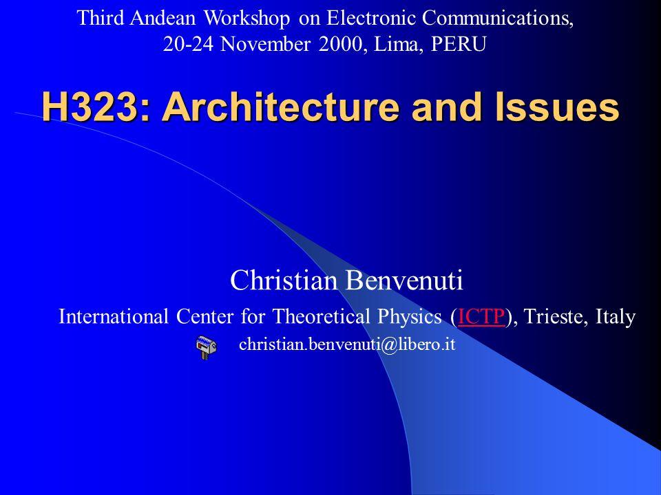 christian.benvenuti@libero.it Third Andean Workshop on Electronic Communications, 20-24 November 2000, Lima, PERU H323 Gateway