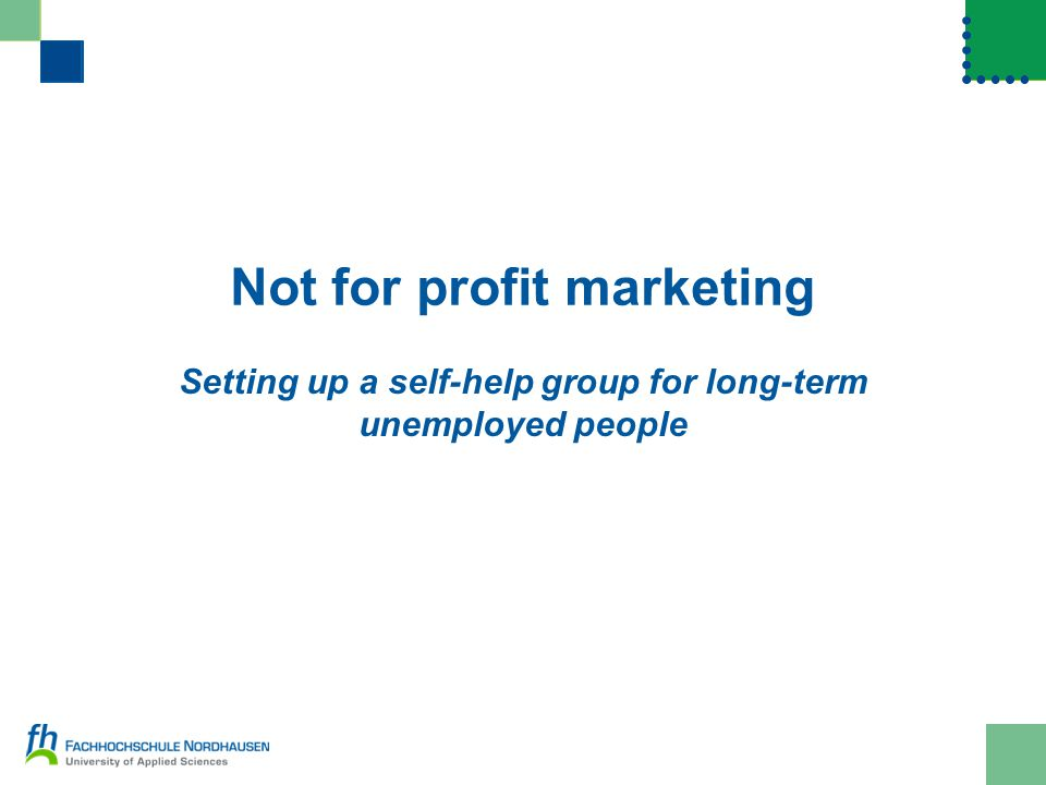 Not for profit marketing Setting up a self-help group for long-term unemployed people