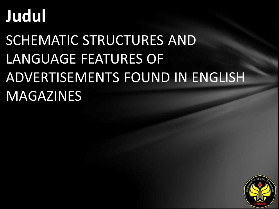 Judul SCHEMATIC STRUCTURES AND LANGUAGE FEATURES OF ADVERTISEMENTS FOUND IN ENGLISH MAGAZINES
