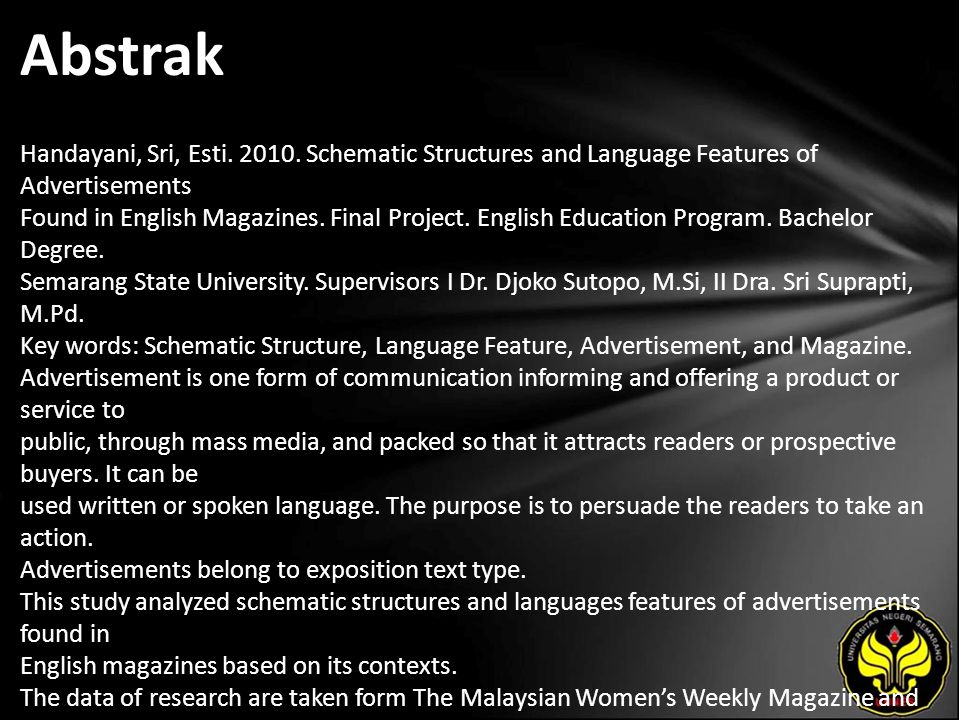 Abstrak Handayani, Sri, Esti. 2010. Schematic Structures and Language Features of Advertisements Found in English Magazines. Final Project. English Ed