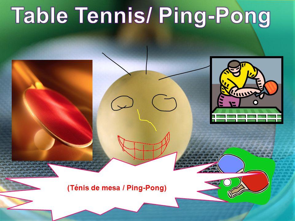 (Ténis de mesa / Ping-Pong)