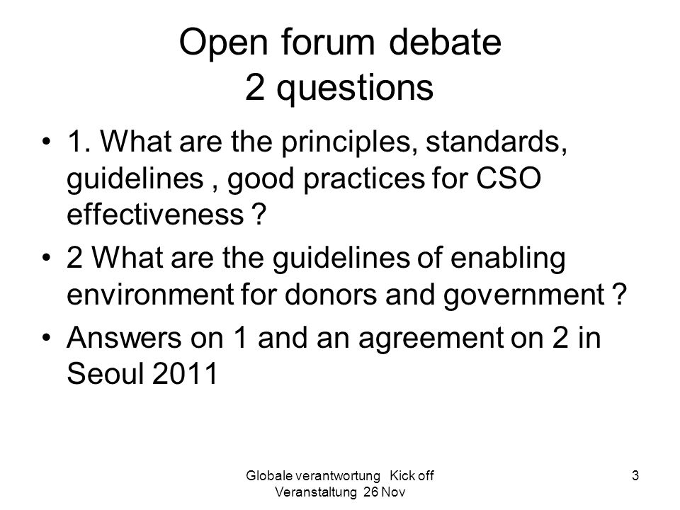 Globale verantwortung Kick off Veranstaltung 26 Nov 3 Open forum debate 2 questions 1. What are the principles, standards, guidelines, good practices