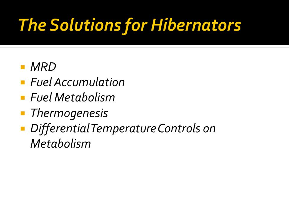  MRD  Fuel Accumulation  Fuel Metabolism  Thermogenesis  Differential Temperature Controls on Metabolism