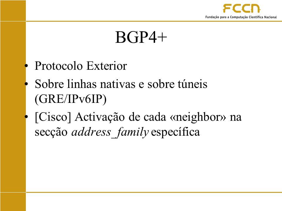 BGP4+ Protocolo Exterior Sobre linhas nativas e sobre túneis (GRE/IPv6IP) [Cisco] Activação de cada «neighbor» na secção address_family específica