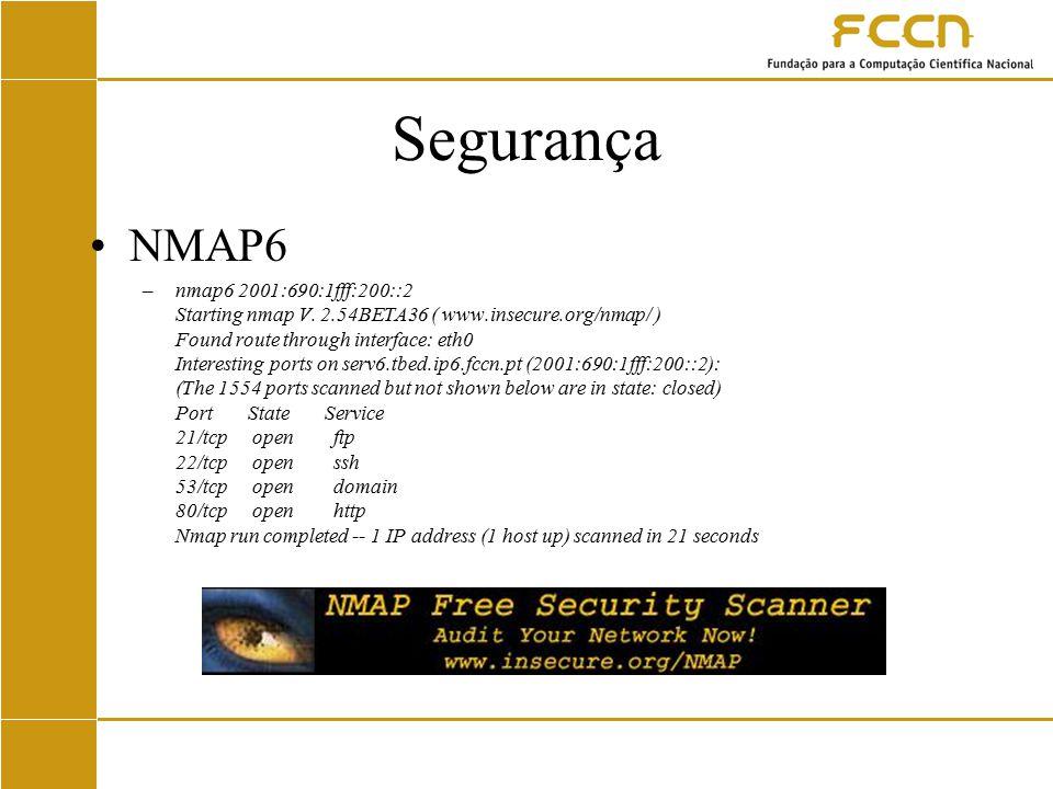 Segurança NMAP6 –nmap6 2001:690:1fff:200::2 Starting nmap V.