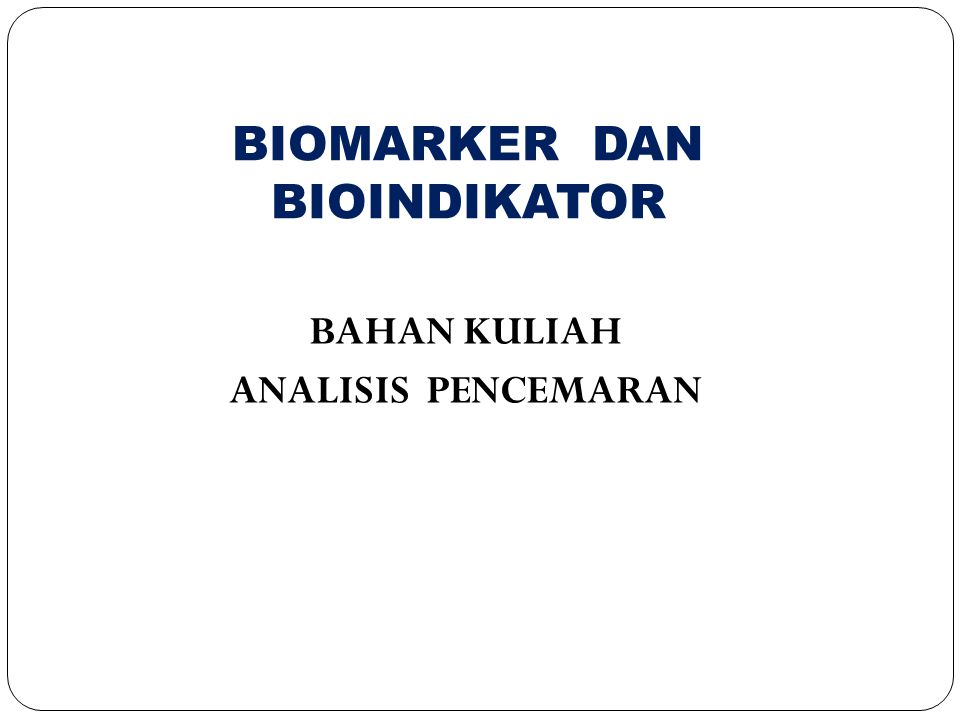A.BIOMARKERS Biomarkers can be defined as quantitative measures of changes in the biological system in response to pollutant exposure.