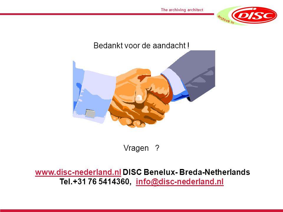 The archiving architect www.disc-nederland.nl DISC Benelux- Breda-Netherlandswww.disc-nederland.nl Tel.+31 76 5414360, info@disc-nederland.nlinfo@disc-nederland.nl Bedankt voor de aandacht .