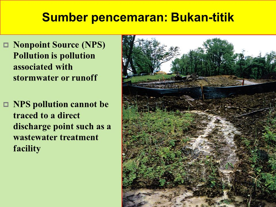 Penyelesiaan: Mencegah dan Mereduksi Pencemaran Air Permukaan Nonpoint Sources Point Sources  Reduce runoff  Buffer zone vegetation  Reduce soil erosion  Clean Water Act  Water Quality Act  Only apply pesticides and fertilizers as needed