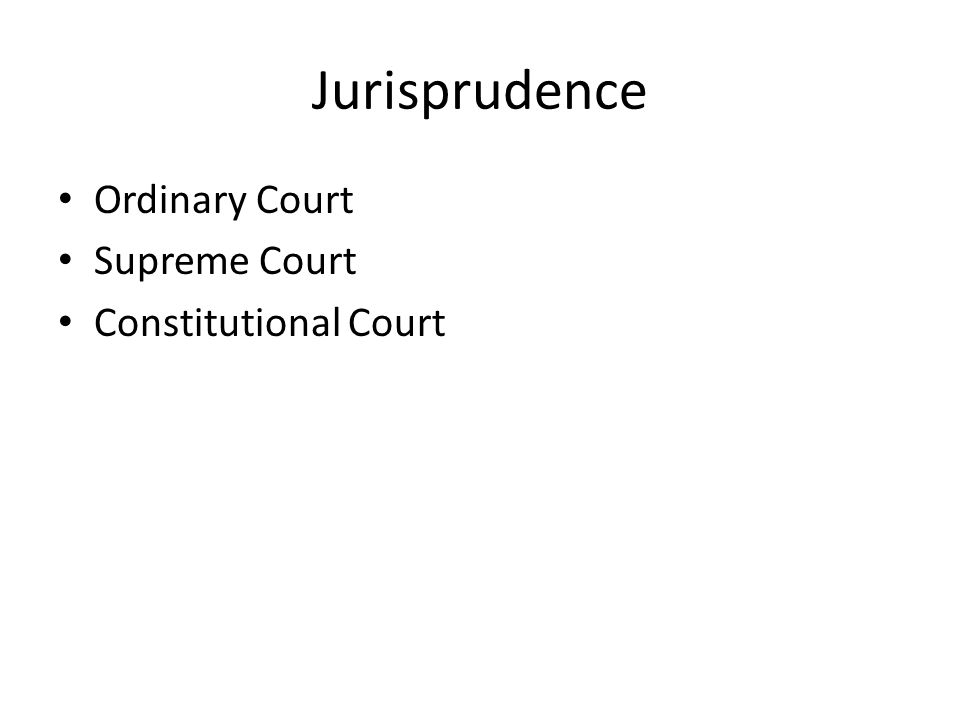 Jurisprudence Ordinary Court Supreme Court Constitutional Court