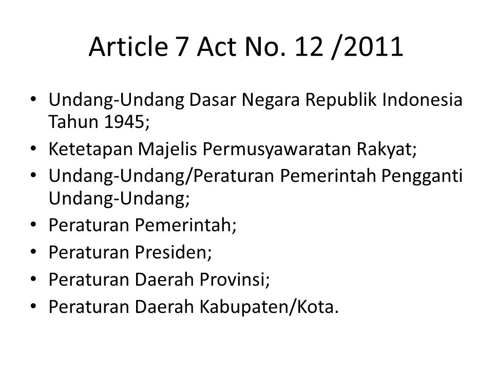 Sources of Constitutional Law Jimly Asshiddiqie) The Values of the constitution (Pancasila as the last source of the law) UUD 1945 Written law and regulation Jurisprudence Constitutional Convention Constitutional Doctrine (ius cominis opinion doctorum) Ratified International Law and International Customary Law.