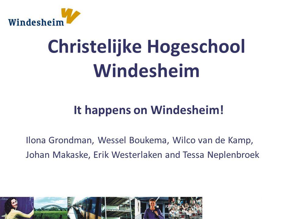 Christelijke Hogeschool Windesheim It happens on Windesheim.