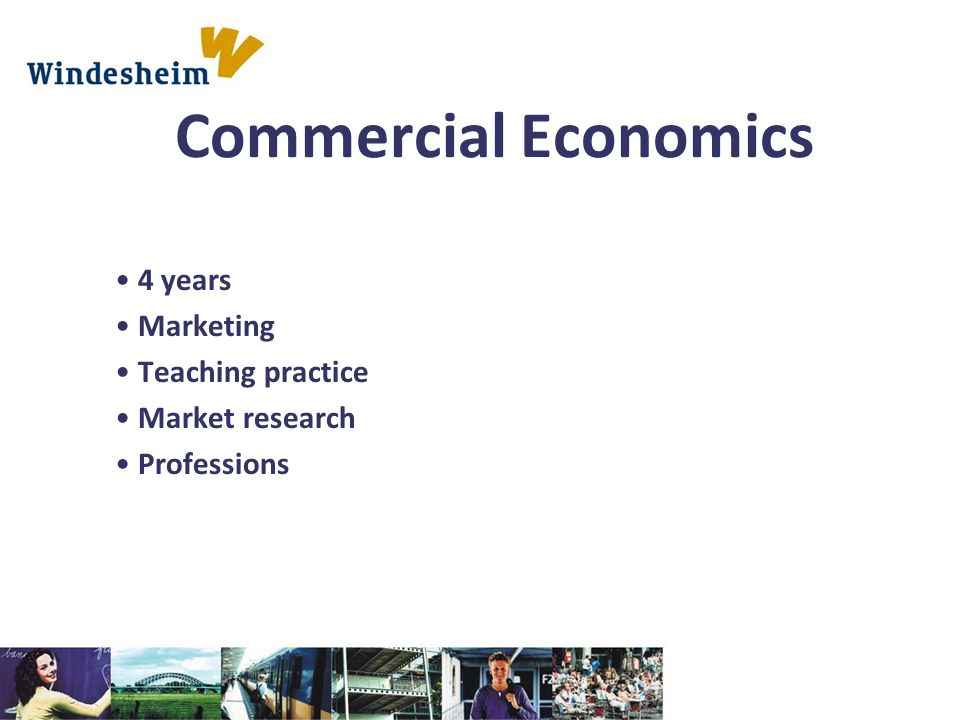 4 years Marketing Teaching practice Market research Professions Commercial Economics