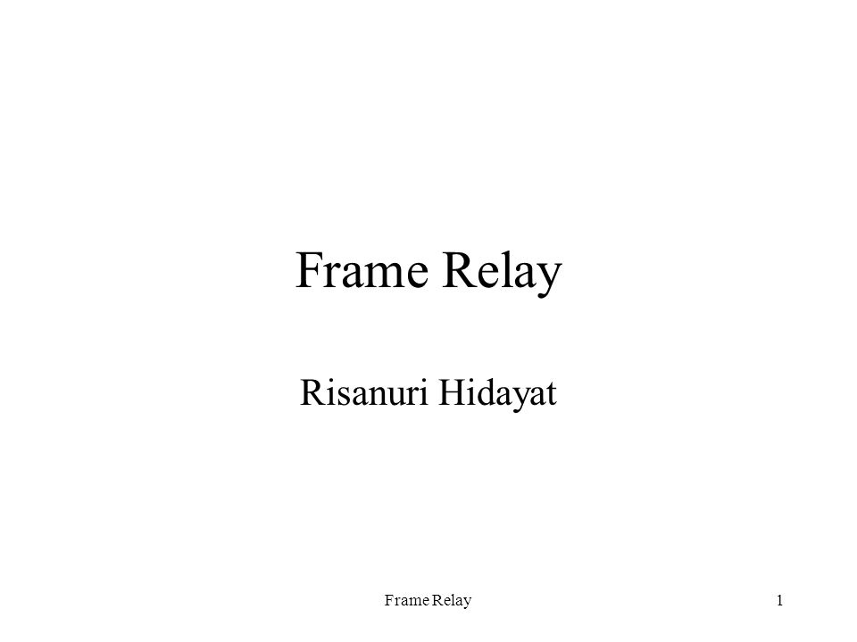 Frame Relay22 Frame Relay Frame Formats Flags indicate the beginning and end of the frame.