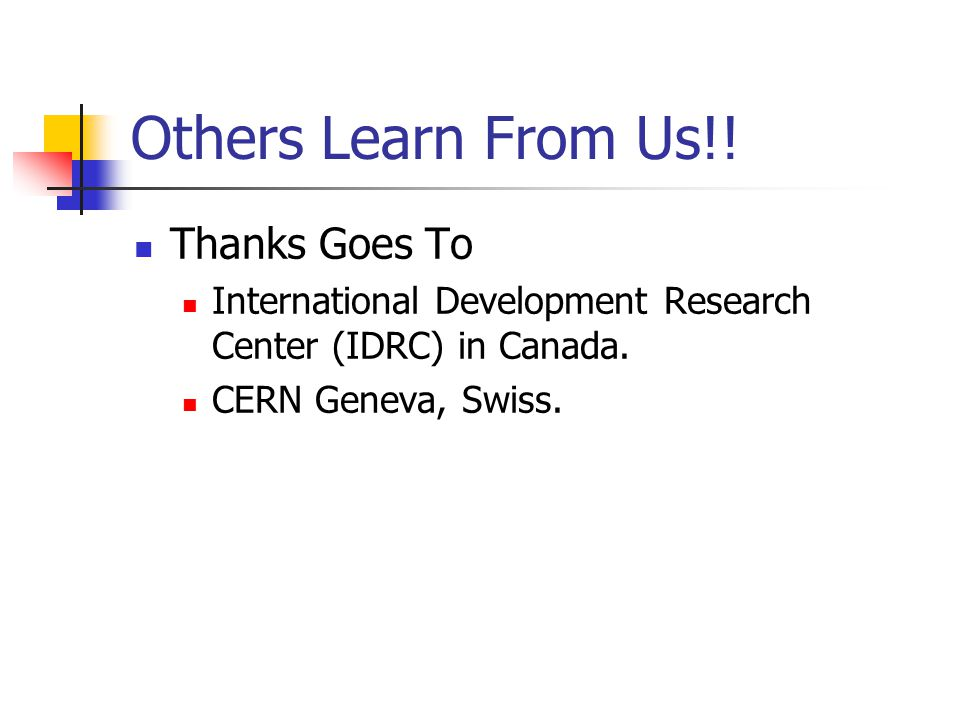Others Learn From Us!. Thanks Goes To International Development Research Center (IDRC) in Canada.