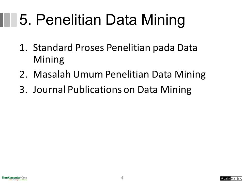 1.Standard Proses Penelitian pada Data Mining 2.Masalah Umum Penelitian Data Mining 3.Journal Publications on Data Mining 4