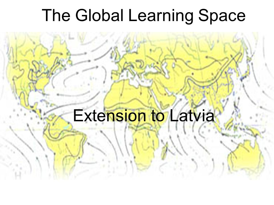 The Global Learning Space Extension to Latvia