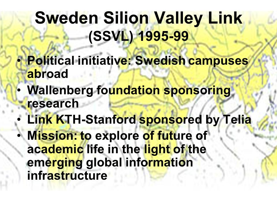 SSVL Results Research cooperation becomes more efficient but no structural change expected Focus on the impact on education and interaction with society –KTH Online, group supporting faculty with pedagogical development, authoring tools and distribution of networked learning material –Globally distributed courses involving external stakeholders –Technology licensing