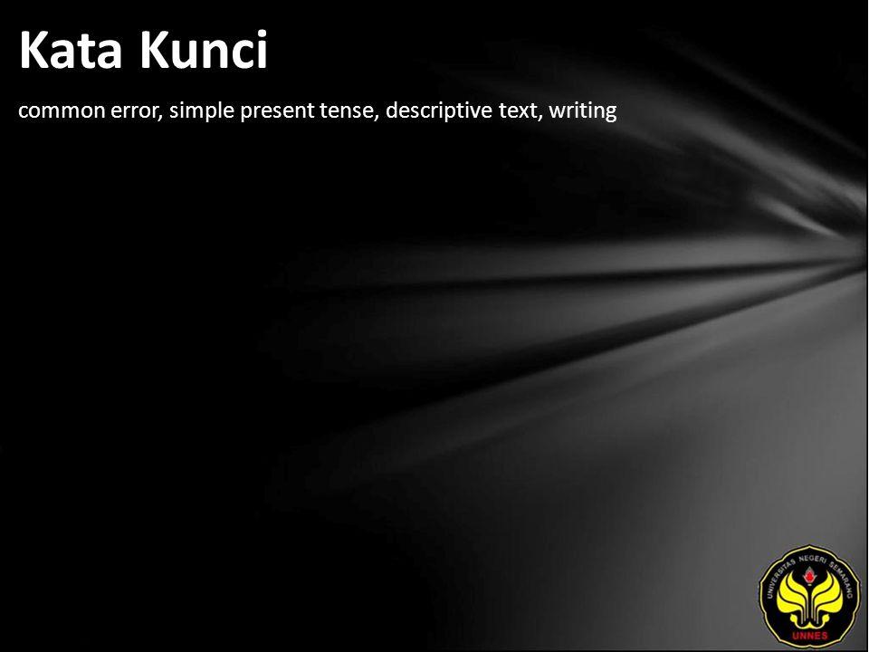 Kata Kunci common error, simple present tense, descriptive text, writing