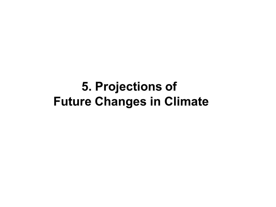 5. Projections of Future Changes in Climate
