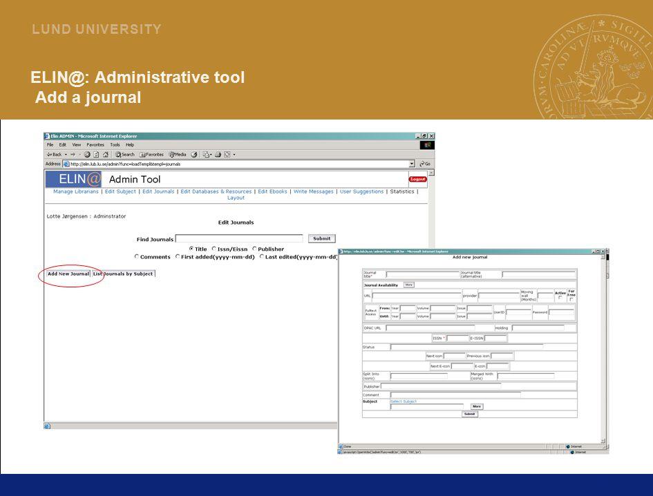 27 L U N D U N I V E R S I T Y ELIN@: Administrative tool Add a journal