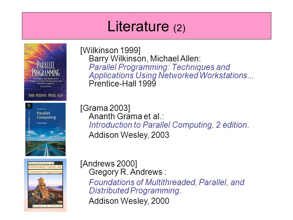 [Wilkinson 1999] Barry Wilkinson, Michael Allen: Parallel Programming: Techniques and Applications Using Networked Workstations...