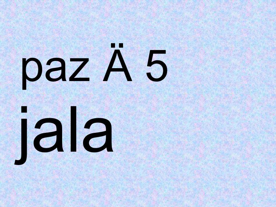 jala paz Ä 5
