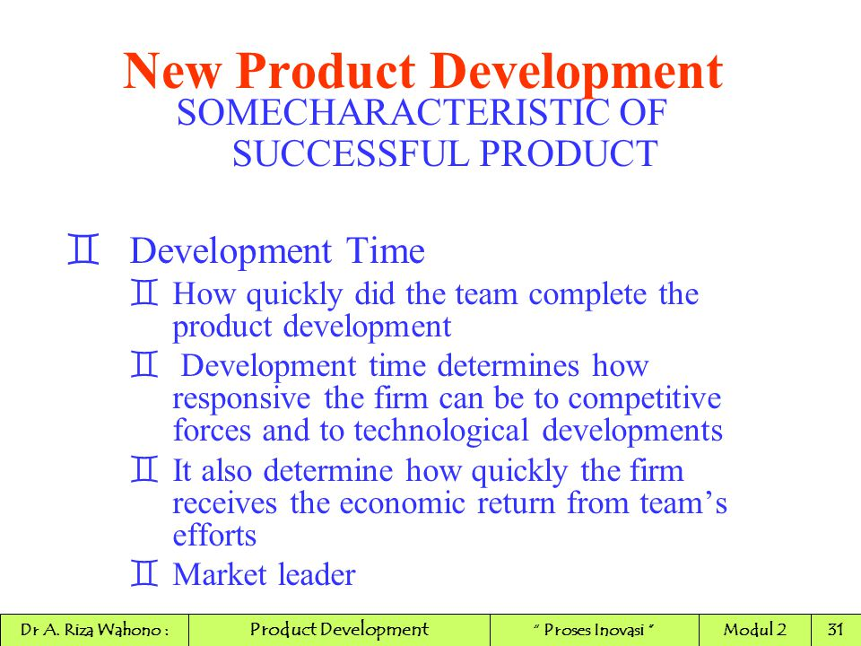 New Product Development SOMECHARACTERISTIC OF SUCCESSFUL PRODUCT ` Development Time `How quickly did the team complete the product development ` Devel