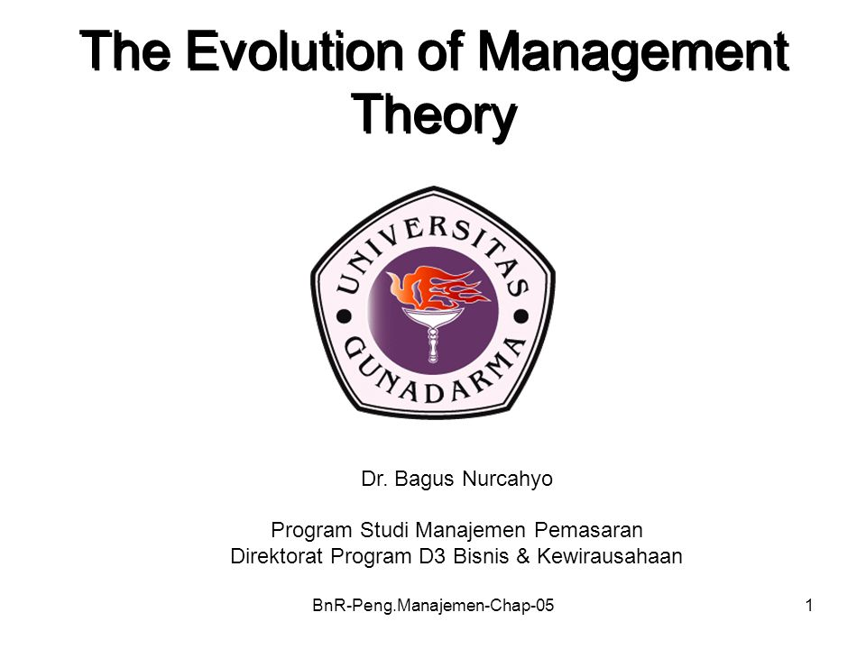 BnR-Peng.Manajemen-Chap-0532 Contingency Theory There is no one best way to organize The idea that the organizational structures and control systems manager choose depend on—are contingent on— characteristics of the external environment in which the organization operates.
