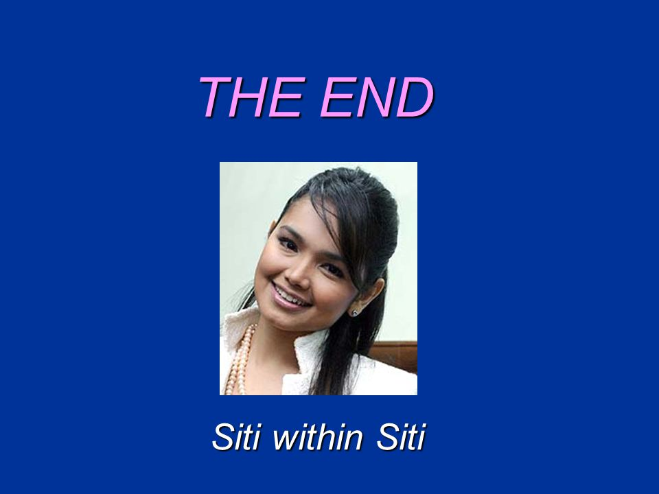 THE END Siti within Siti