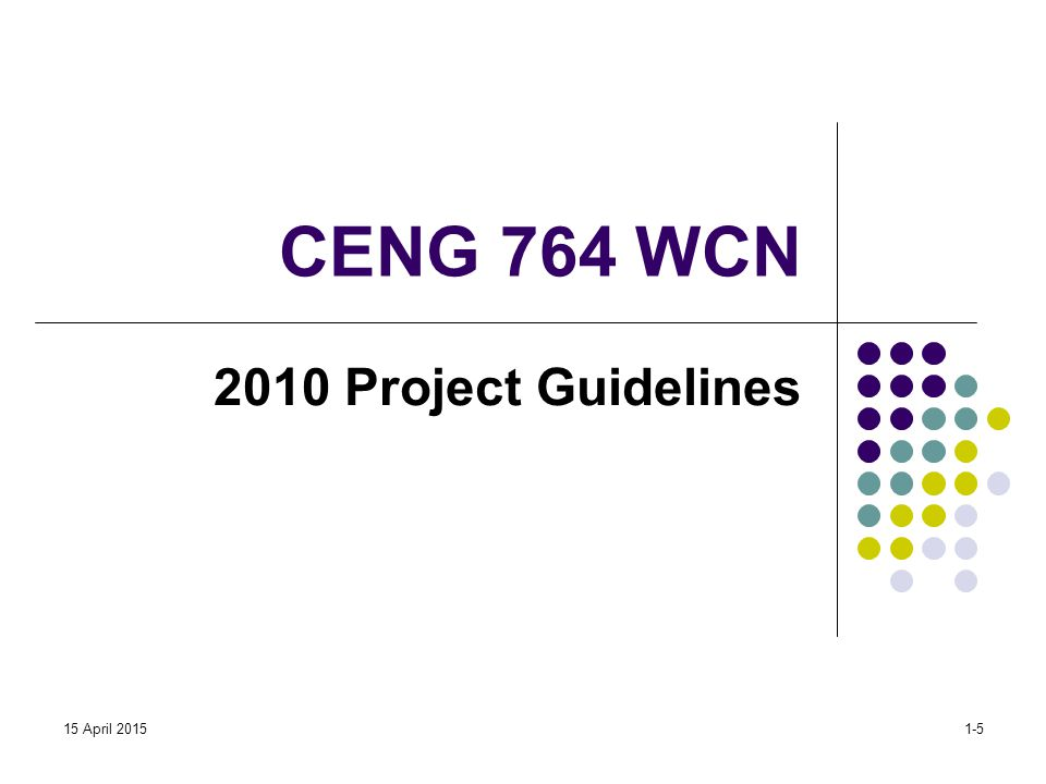 CENG 764 WCN 2010 Project Guidelines 15 April 20151-5