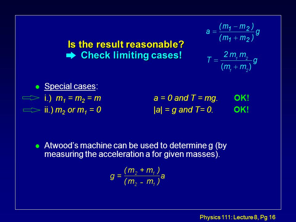 Physics 111: Lecture 8, Pg 15 Atwood's Machine...