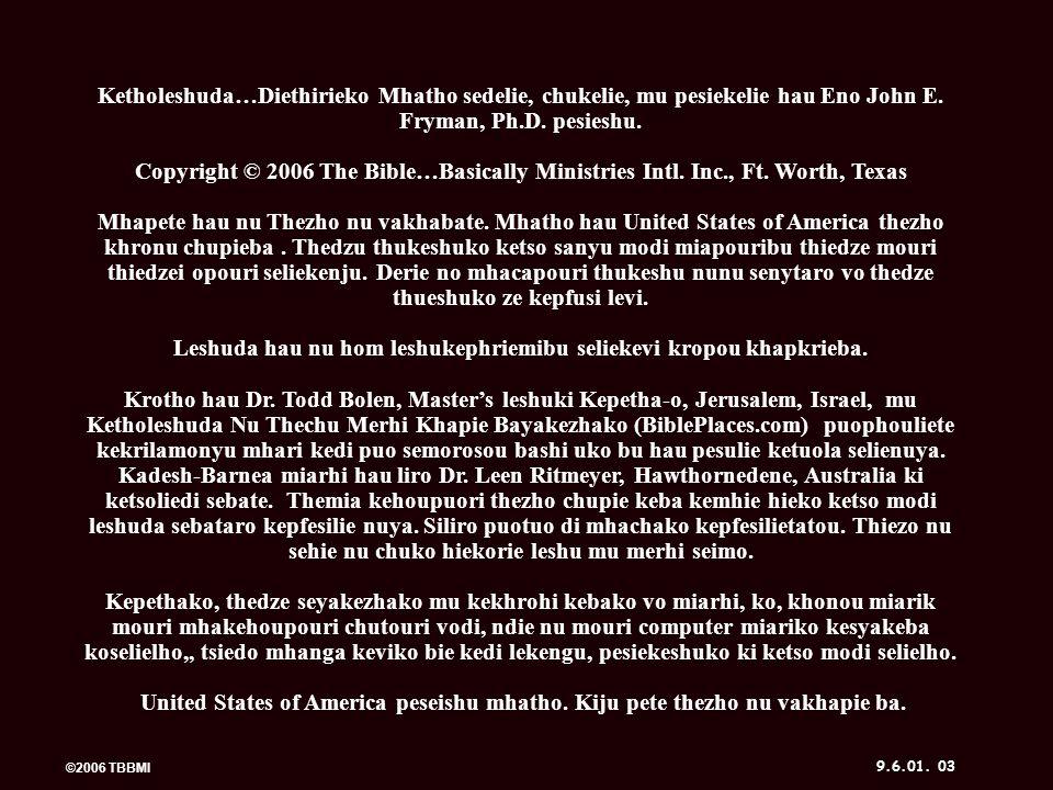 ©2006 TBBMI 9.6.01. KETHOLESHUDA… DIETHERIEKO KETHOLESHUDA… DIETHERIEKO ® ® Hau ukelhou zho! 24