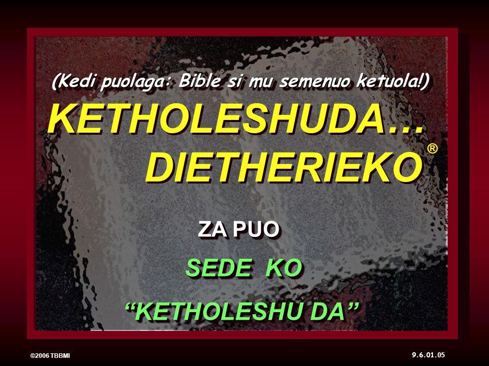 ©2006 TBBMI 9.6.01.LESHUDA NU KEMEYIEKO : Hanuha NO miapetha lekevi mhapuoba.