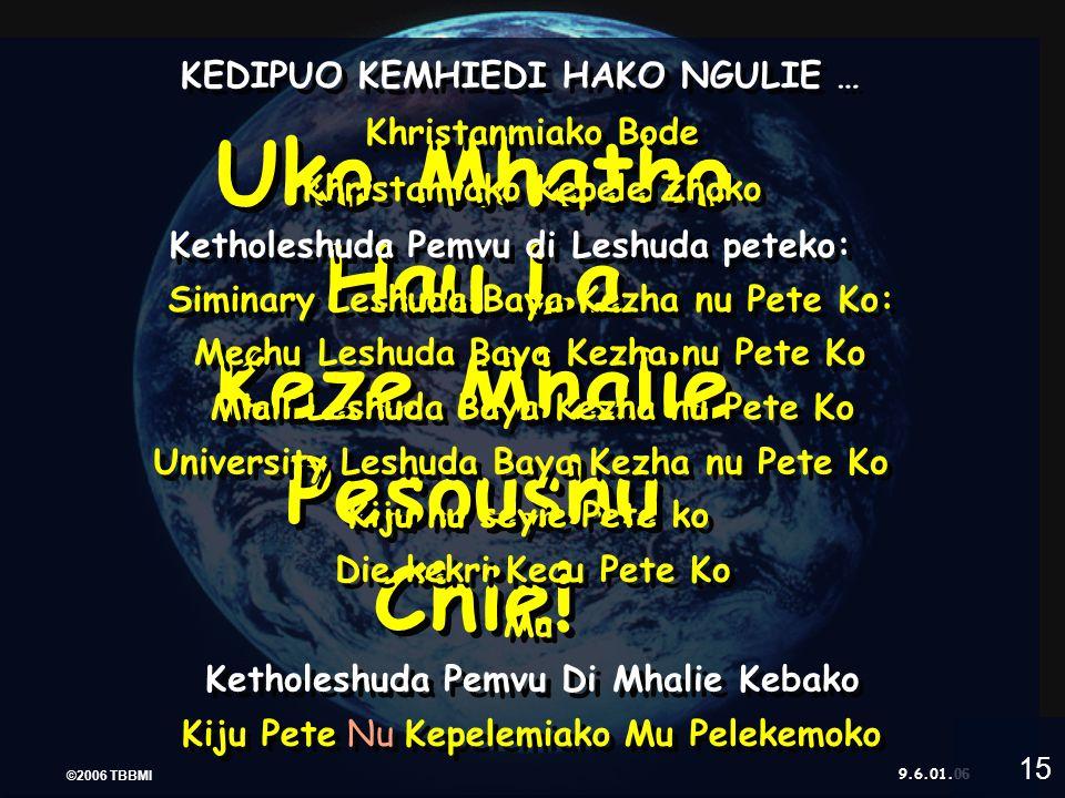 ©2006 TBBMI 9.6.01. 7 7 N KETHOLESHU DA 37 Leshuda puolha 8-14