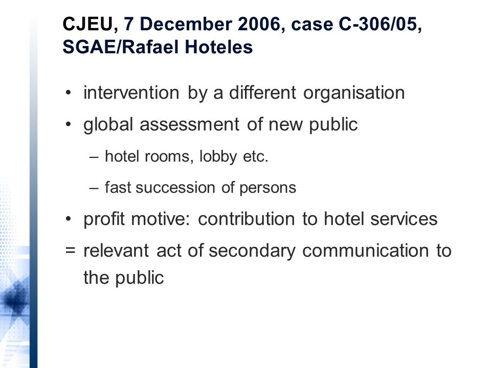intervention by a different organisation global assessment of new public –hotel rooms, lobby etc.