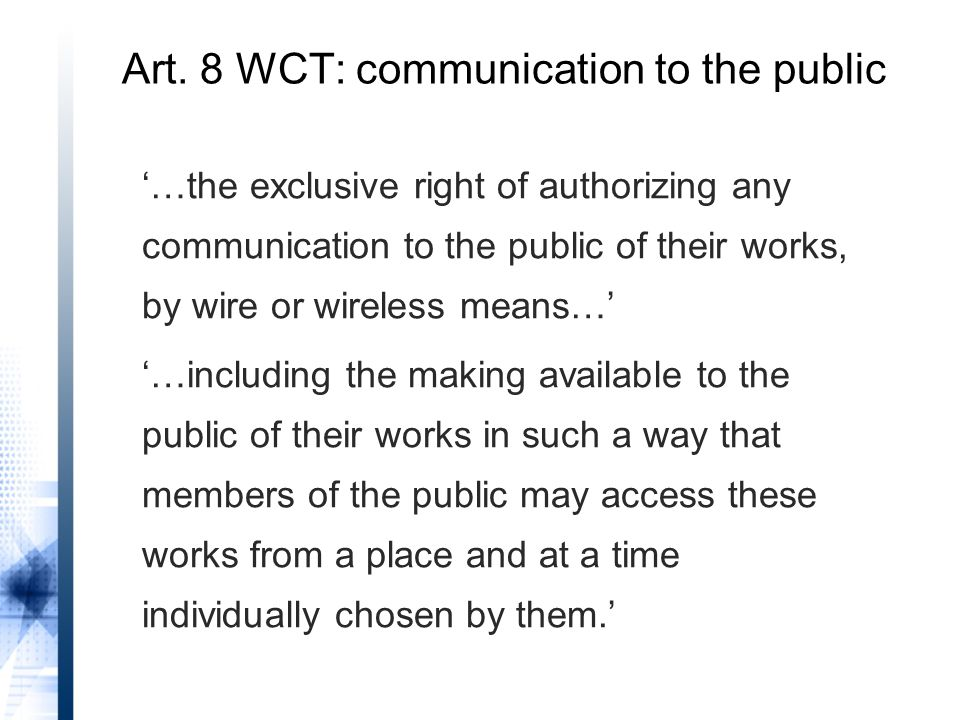 '…a new public which was not considered by the authors concerned when they authorised the broadcast in question.' (para.