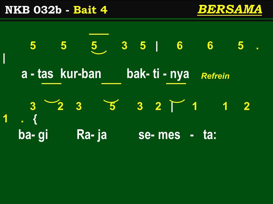5 5 5 3 5 | 6 6 5. | a - tas kur-ban bak- ti - nya 3 2 3 5 3 2 | 1 1 2 1.