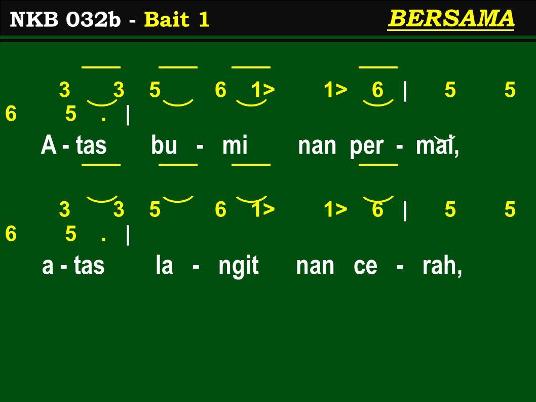 3 3 5 6 1> 1> 6 | 5 5 6 5. | A - tas bu - mi nan per - mai, 3 3 5 6 1> 1> 6 | 5 5 6 5.