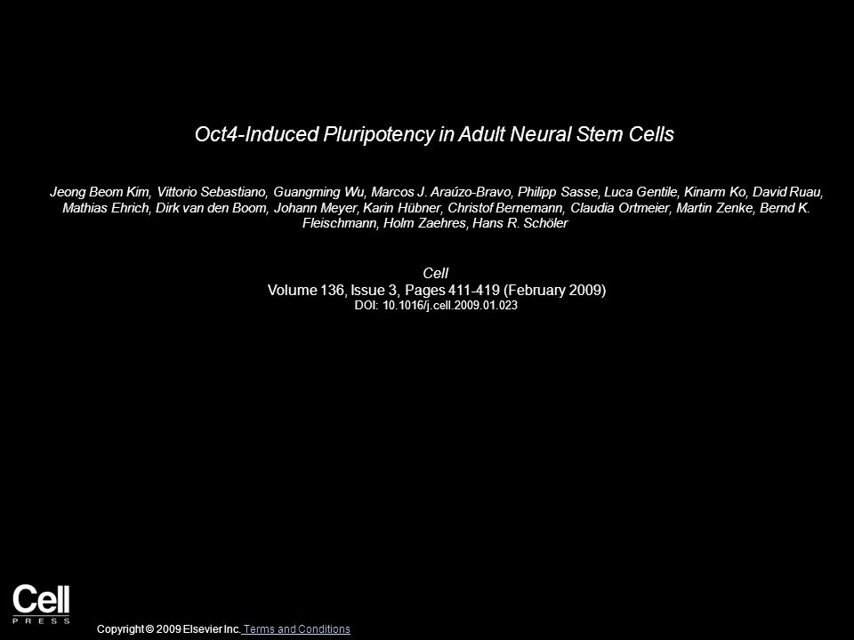 Oct4-Induced Pluripotency in Adult Neural Stem Cells Jeong Beom Kim, Vittorio Sebastiano, Guangming Wu, Marcos J. Araúzo-Bravo, Philipp Sasse, Luca Ge