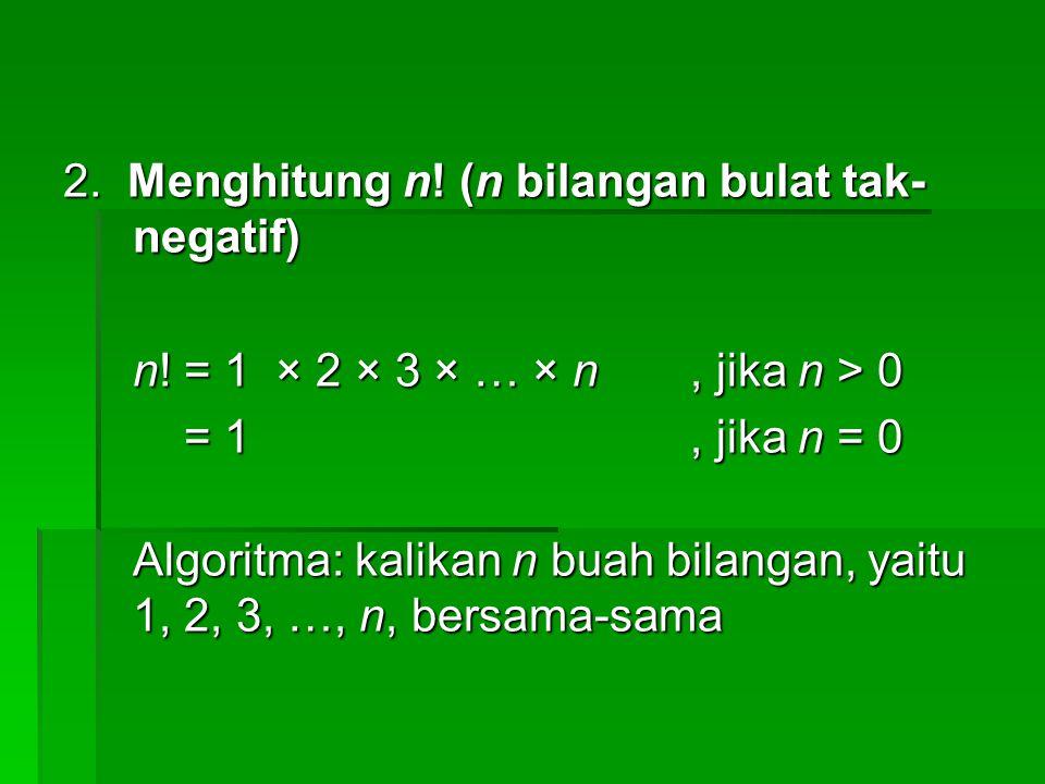 8.Uji keprimaan Persoalan: Diberikan sebuah bilangan bilangan bulat positif.