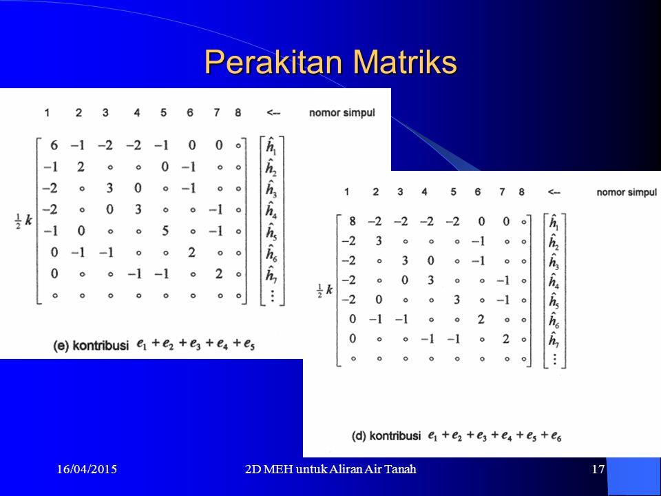 16/04/20152D MEH untuk Aliran Air Tanah16 Perakitan Matriks