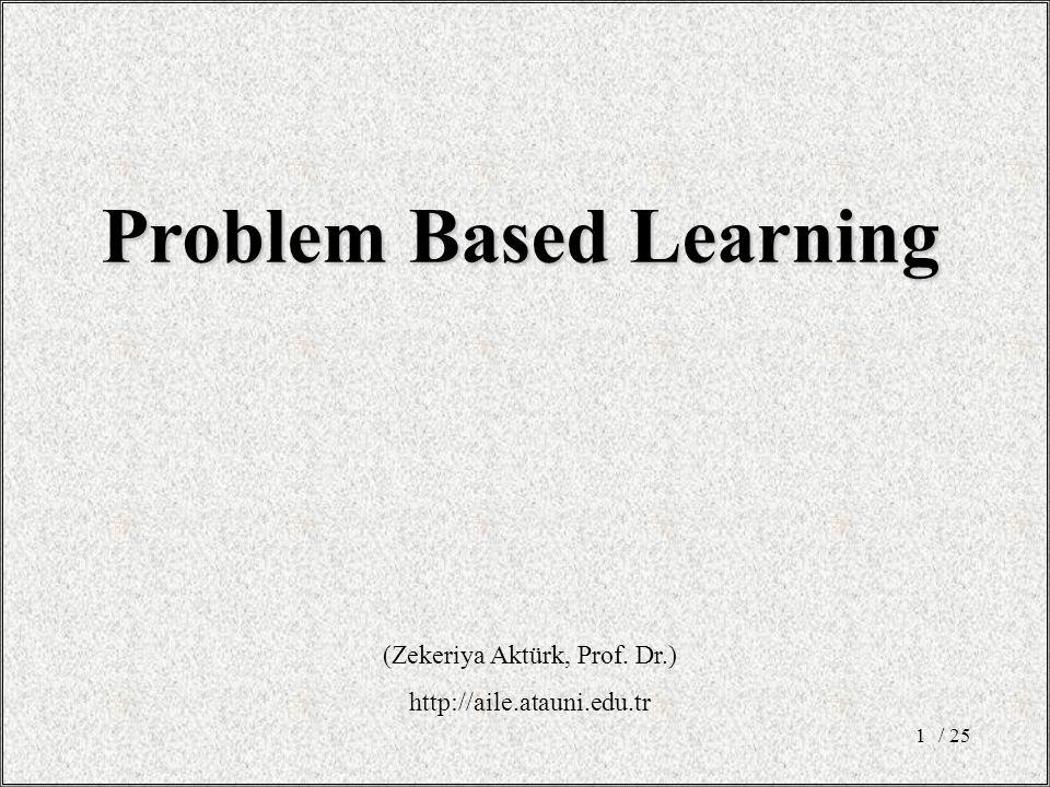 / 251 Problem Based Learning (Zekeriya Aktürk, Prof. Dr.) http://aile.atauni.edu.tr