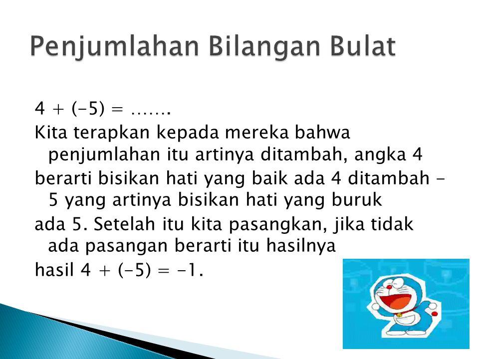 Bilangan bulat meliputi Bilangan bulat genap: …, -6, -4, -2, 0, 2, 4, 6, … Bilangan bulat ganjil: …, -7, -5, -3, -1, 1, 3, 5, 7, …