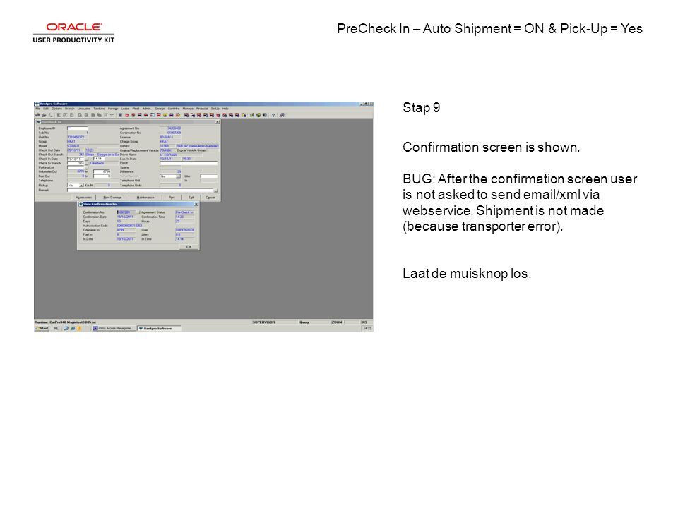 PreCheck In – Auto Shipment = ON & Pick-Up = Yes Stap 9 Confirmation screen is shown.