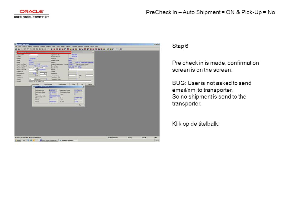 PreCheck In – Auto Shipment = ON & Pick-Up = No Stap 6 Pre check in is made, confirmation screen is on the screen.
