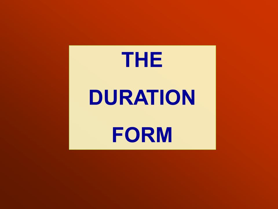THE DURATION FORM