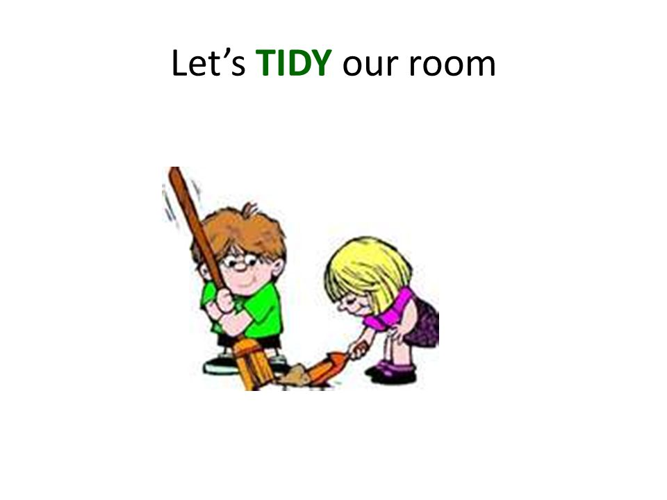 Let's TIDY our room